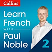 Collins French with Paul Noble - Learn French the Natural Way, Part 2 | [Paul Noble]
