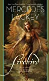 Firebird (Fairy Tales, Book 1) (0765317192) by Lackey, Mercedes