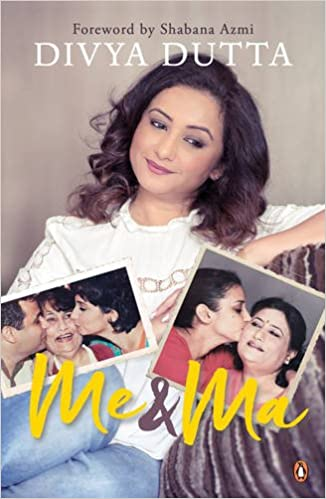 Me and Ma Divya Dutta Free PDF Download, Read Ebook Online