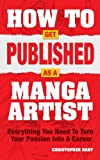 How To Get Published As A Manga Artist: Everything You Need To Turn Your Passion Into A Career