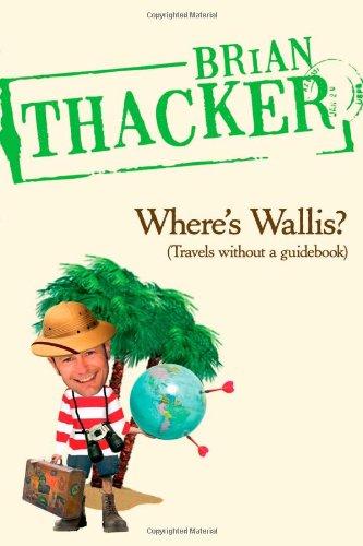 ¿Dónde está Wallis?: viaja sin una guía