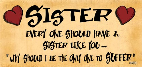 Wooden Funny Sign Wall Plaque. Sister Every One