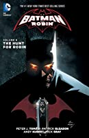 Batman and Robin Vol. 6: The Hunt for Robin (Batman & Robin Volumes)