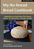 img - for My No-Knead Bread Cookbook (B&W Version): From the Kitchen of Artisan Bread with Steve book / textbook / text book