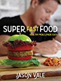 Super Fast Food: Healthy Meals Made Easy
