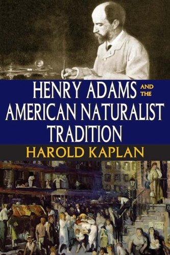 Henry Adams and the American Naturalist Tradition, Harold Kaplan