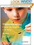 Understanding Child Development: 0-8...