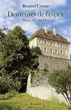 Demeures de l'esprit -France IV Sud-Est (Litt�rature Fran�aise)