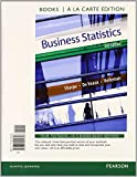 img - for Business Statistics Student Value Edition Plus NEW MyStatLab with Pearson eText -- Access Card Package (3rd Edition) (Books a la Carte) book / textbook / text book