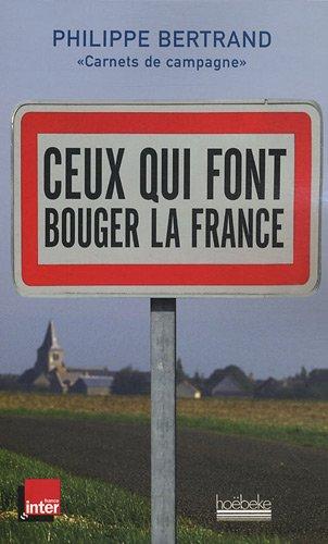 Ceux qui font bouger la France : Carnets de campagne