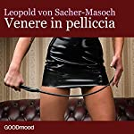 Venere in pelliccia | Leopold Von Sacher-Masoch