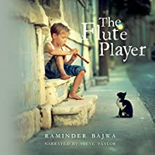 The Flute Player Audiobook by Raminder Bajwa Narrated by Steve Taylor