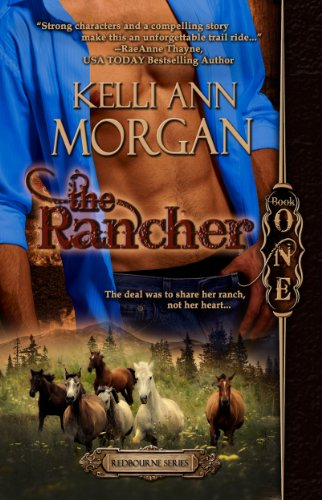 The Rancher (Redbourne Series #1 - Cole's Story) by Kelli Ann Morgan