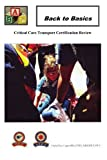 img - for Back To Basics: Critical Care Transport Certification Review by Lopez, Orchid Lee (2011) Paperback book / textbook / text book