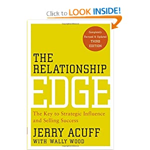 The Relationship Edge: The Key to Strategic Influence and Selling Success Jerry Acuff, Wally Wood