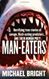 Man-Eaters (0312981562) by Bright, Michael