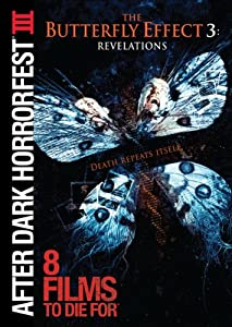 The Butterfly Effect 3: Revelations (After Dark Horrorfest III)