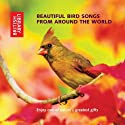 Beautiful Bird Songs from Around the World Audiobook by  The British Library