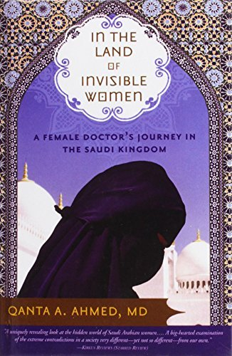in-the-land-of-invisible-women-a-female-doctors-journey-in-the-saudi-kingdom-by-qanta-a-md-ahmed-200