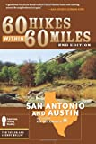 60 Hikes Within 60 Miles: San Antonio and Austin: Includes the Hill Country