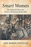 img - for Smart Women: The Search for America's Historic All-Women Study Clubs book / textbook / text book