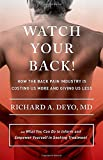 Watch Your Back!: How the Back Pain Industry Is Costing Us More and Giving Us Less - and What You Can Do to Inform and Empower Yourself in Seeking ... Culture and Politics of Health Care Work)
