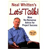 Neal Whitten's Let's Talk More No-Nonsense Advice for Project Success