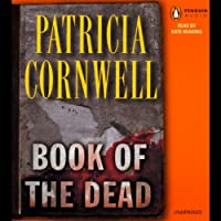 Book of the Dead (       UNABRIDGED) by Patricia Cornwell Narrated by Kate Reading