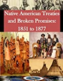 img - for Native American Treaties and Broken Promises: 1851 to 1877 book / textbook / text book