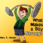 What Makes a Boy Strong? What Makes a Girl Pretty? | Mary E. Hendrix