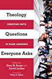 img - for Theology Questions Everyone Asks: Christian Faith in Plain Language book / textbook / text book