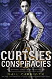 Curtsies & Conspiracies (Finishing