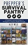 Prepper's Pantry: A Prepper's Surviva...