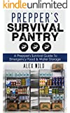 PREPPER: A Prepper's Survival Guide To Emergency Food And Water Storage (Prepping Book 1)