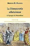 echange, troc Mogens-Herman Hansen - La démocratie athénienne à l'époque de Démosthène : Structure, principes et idéologie