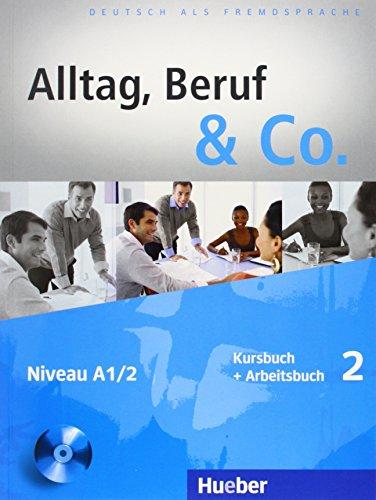 Alltag, Beruf & Co. 2 – Kursbuch + Arbeitsbuch mit Audio-CDs