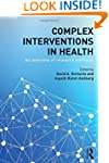 Complex Interventions in Health: An o...