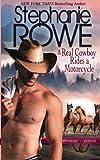 A Real Cowboy Rides a Motorcycle (Wyoming Rebels) (Volume 3)