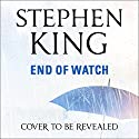 End of Watch Audiobook by Stephen King Narrated by To Be Announced