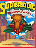 Superdog: The Heart of a Hero (0066236207) by Buehner, Caralyn