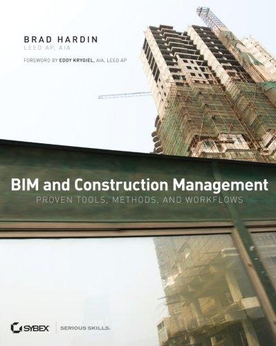 BIM and Construction Management: Proven Tools, Methods,...