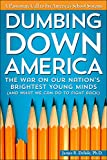 img - for Dumbing Down America: The War on Our Nation's Brightest Young Minds (And What We Can Do to Fight Back) book / textbook / text book