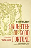 img - for Daughter of Good Fortune: A Twentieth-Century Chinese Peasant Memoir book / textbook / text book