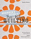 Beginner's Guide to Free-Motion Quilting: 50+ Visual Tutorials to Get You Started  Professional-Quality Results on Your Home Machine