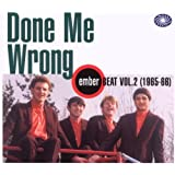 Done Me Wrong: Ember Beat, Vol. 2 (1965-1966)by Various Artists