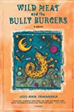 Wild Meat and the Bully Burgers: A Novel (0312424647) by Yamanaka, Lois-Ann