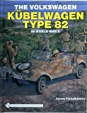 img - for The Volkswagen Kubelwagen type 82 in World War II book / textbook / text book