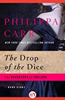 The Drop of the Dice (The Daughters of England)
