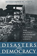 Disasters and Democracy: The Politics Of Extreme Natural Events