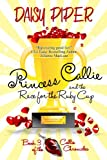 Princess Callie and the Race for the Ruby Cup (The Callie Chronicles Book 3)